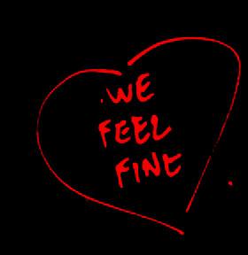 We Feel Fine!
